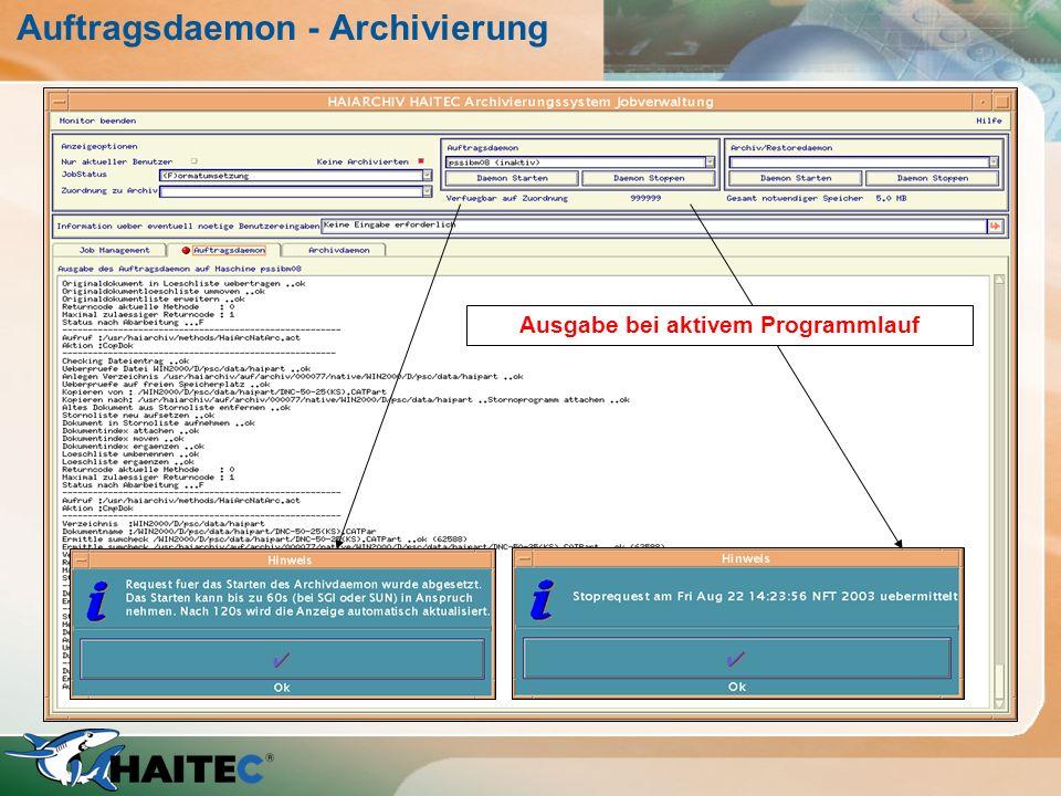 Auftragsdaemon - Archivierung Ausgabe bei aktivem Programmlauf