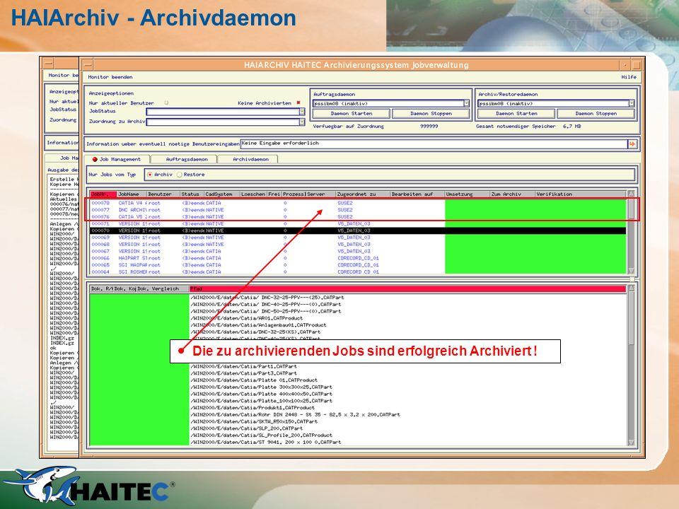 HAIArchiv - Archivdaemon Jobnummern für die Archivzuordnung Ausgabe bei aktivem Programmlauf Archivdaten, die aufgenommen werden Die zu archivierenden