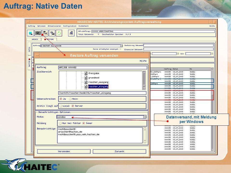 Auftrag: Native Daten Datenauswahl nach Datei oder Verzeichnis ! Datenversand, mit Meldung per Windows