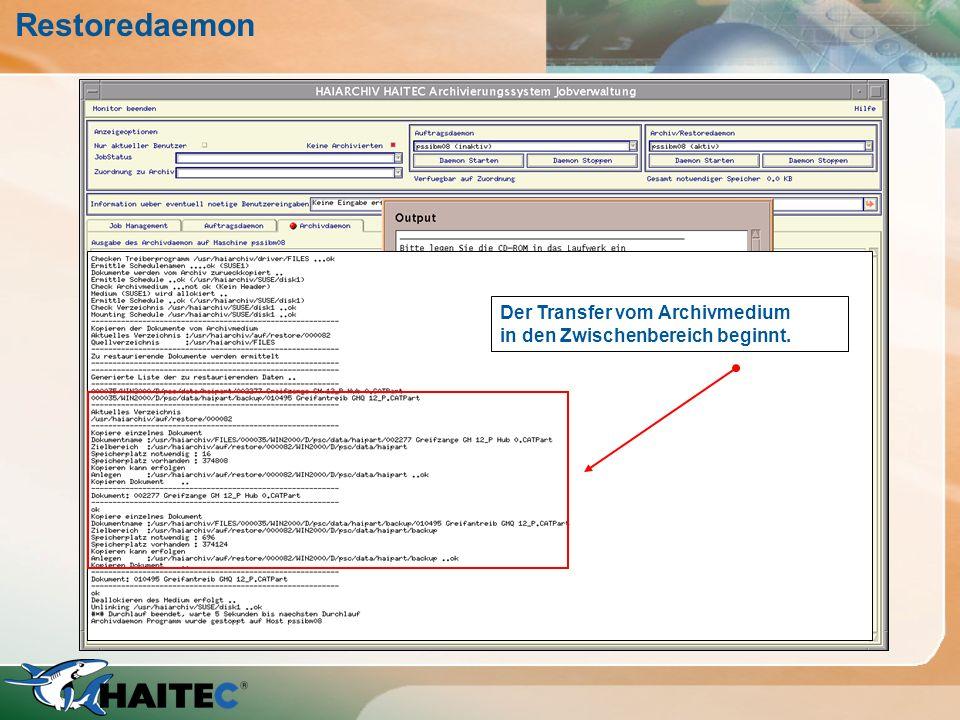 Restoredaemon Bei aktivem Daemon wird nach der benötigten CDROM gefragt. Ist das korrekte Archiv eingelegt, wird die CD gemountet und der Restore kann
