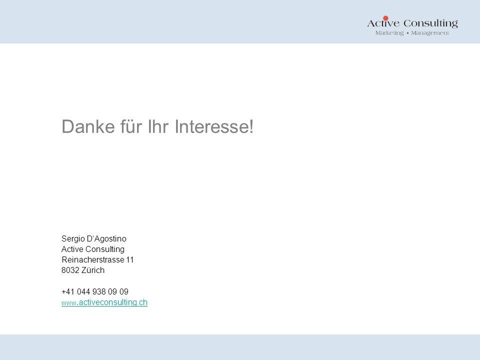 Sergio DAgostino Active Consulting Reinacherstrasse 11 8032 Zürich +41 044 938 09 09 www. activeconsulting.ch Danke für Ihr Interesse!