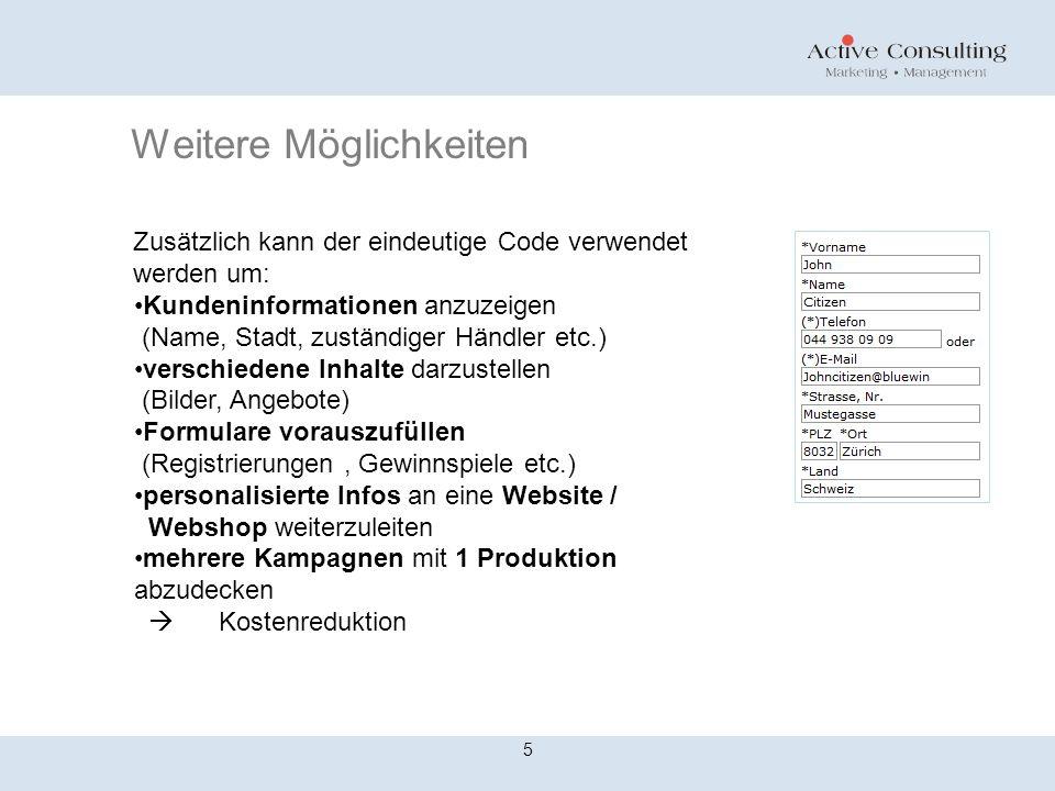 Weitere Möglichkeiten 5 Zusätzlich kann der eindeutige Code verwendet werden um: Kundeninformationen anzuzeigen (Name, Stadt, zuständiger Händler etc.