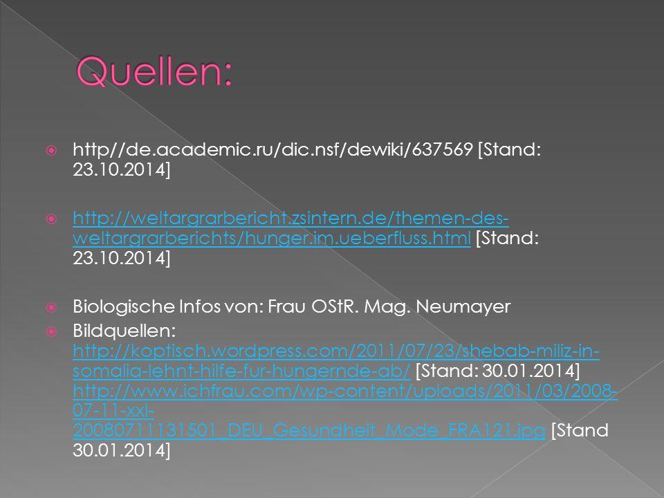 http//de.academic.ru/dic.nsf/dewiki/637569 [Stand: 23.10.2014] http://weltargrarbericht.zsintern.de/themen-des- weltargrarberichts/hunger.im.ueberflus