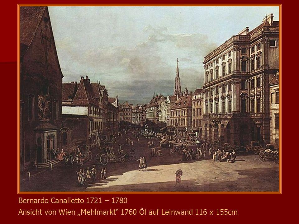 Bernardo Bellotto (Canaletto) 1721 – 1780 Ansicht von Wien, Platz vor der Universität und Jesuitenkirche 1759 Öl auf Leinwand