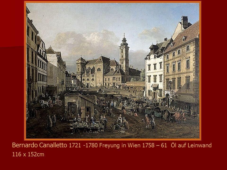 Bernardo Canalletto 1721 – 1780 Ansicht von Wien Mehlmarkt 1760 Öl auf Leinwand 116 x 155cm