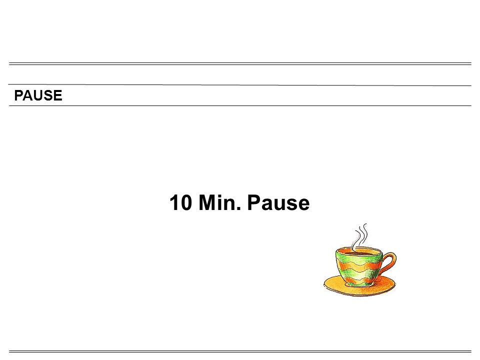 10 Min. Pause PAUSE