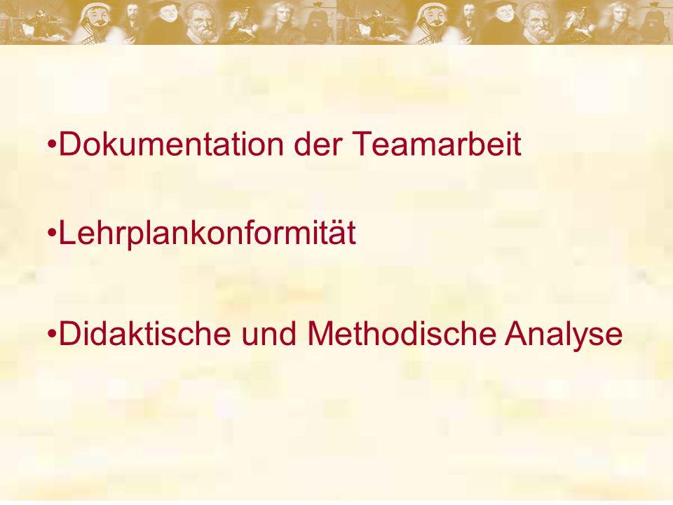 Dokumentation der Teamarbeit Lehrplankonformität Didaktische und Methodische Analyse