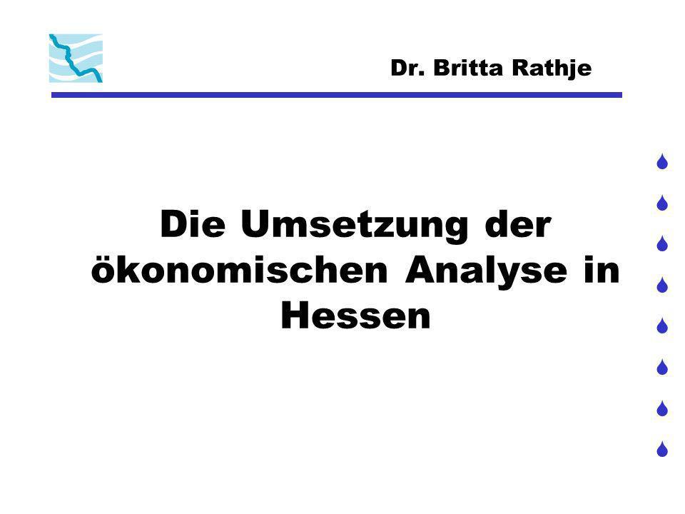 Dr. Britta Rathje Die Umsetzung der ökonomischen Analyse in Hessen