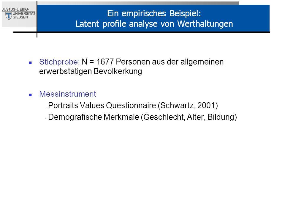 Stichprobe: N = 1677 Personen aus der allgemeinen erwerbstätigen Bevölkerkung Messinstrument - Portraits Values Questionnaire (Schwartz, 2001) - Demog