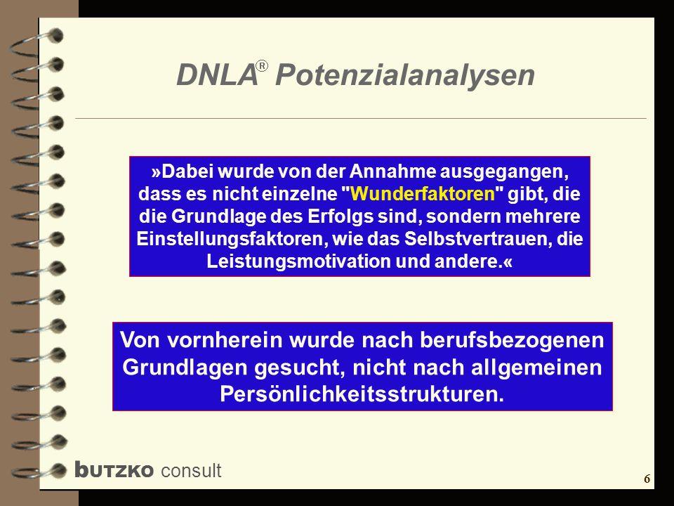 7 b UTZKO consult DNLA Potenzialanalysen Schließlich fand man als ersten Schritt folgende Faktoren heraus.
