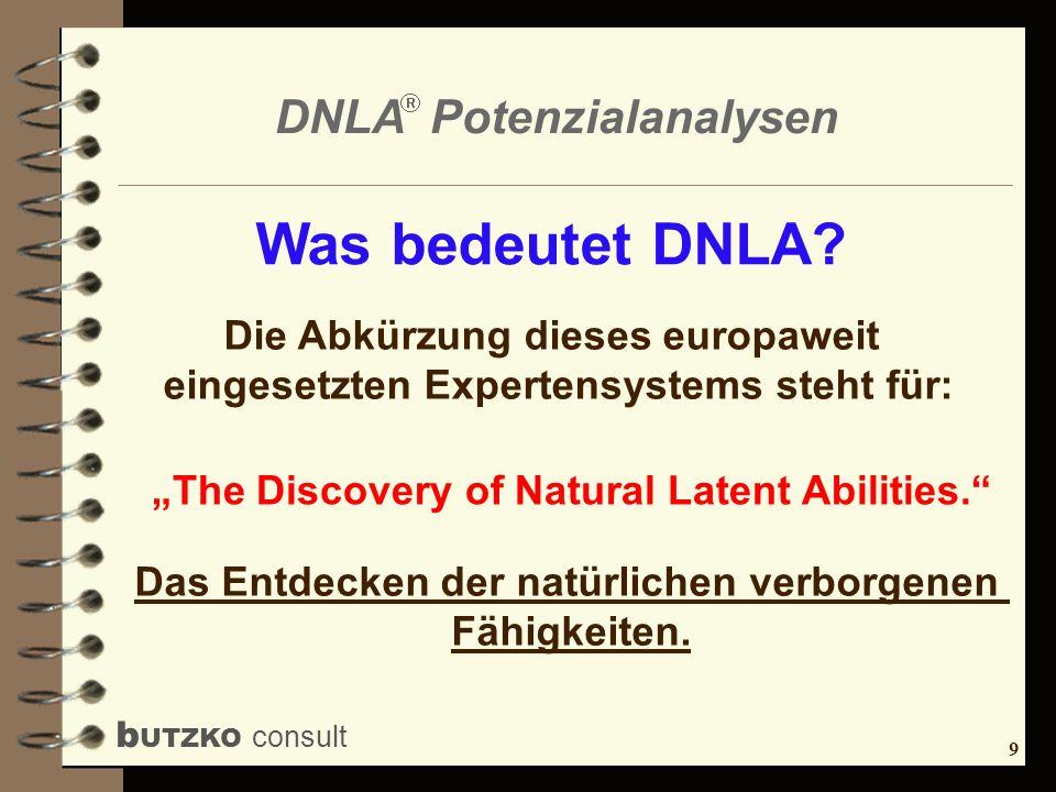 9 b UTZKO consult DNLA Potenzialanalysen Was bedeutet DNLA? Die Abkürzung dieses europaweit eingesetzten Expertensystems steht für: The Discovery of N