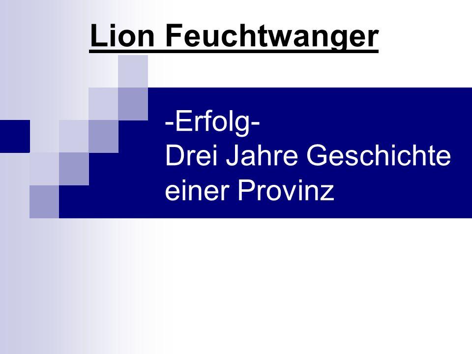 -Erfolg- Drei Jahre Geschichte einer Provinz Lion Feuchtwanger