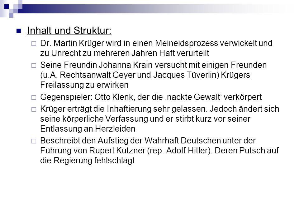 Inhalt und Struktur: Dr. Martin Krüger wird in einen Meineidsprozess verwickelt und zu Unrecht zu mehreren Jahren Haft verurteilt Seine Freundin Johan