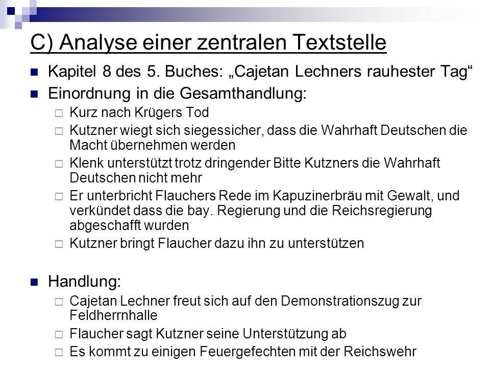 C) Analyse einer zentralen Textstelle Kapitel 8 des 5. Buches: Cajetan Lechners rauhester Tag Einordnung in die Gesamthandlung: Kurz nach Krügers Tod