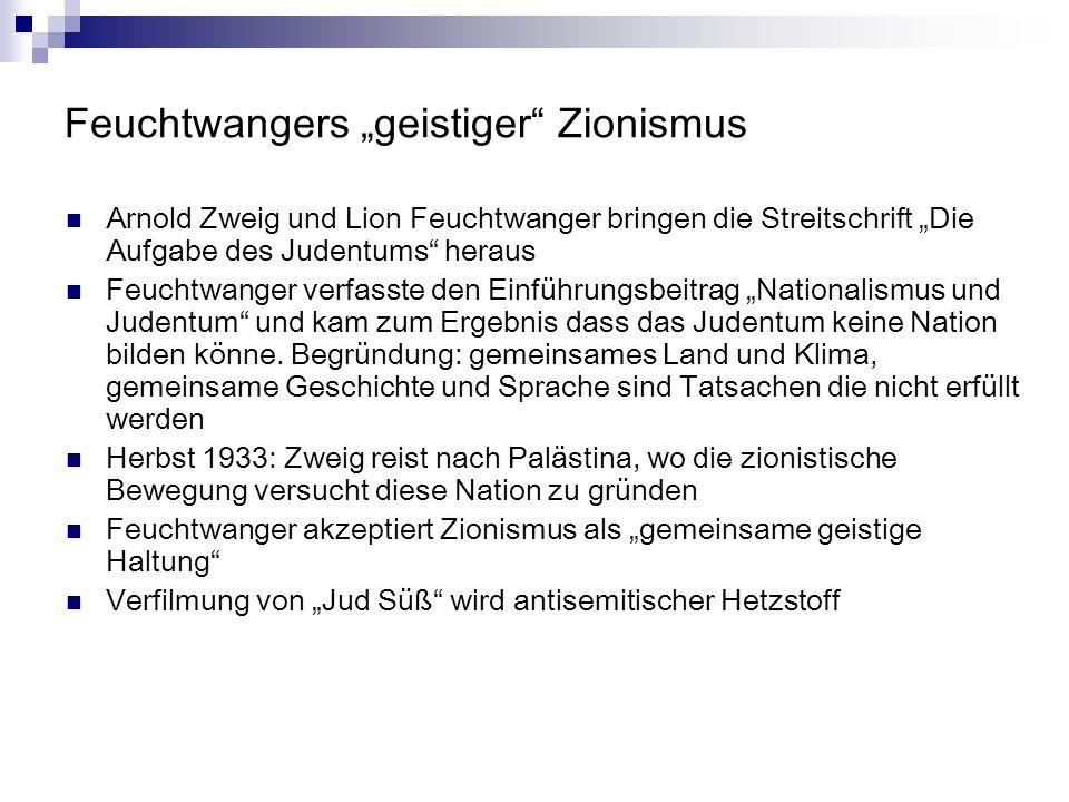 Feuchtwangers geistiger Zionismus Arnold Zweig und Lion Feuchtwanger bringen die Streitschrift Die Aufgabe des Judentums heraus Feuchtwanger verfasste