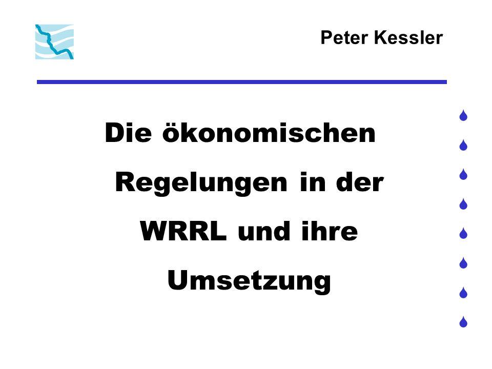 Peter Kessler Die ökonomischen Regelungen in der WRRL und ihre Umsetzung