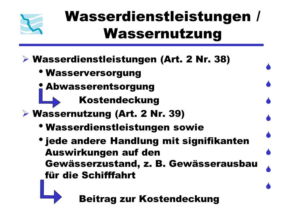 Wasserdienstleistungen / Wassernutzung Wasserdienstleistungen (Art. 2 Nr. 38) Wasserversorgung Abwasserentsorgung Kostendeckung Wassernutzung (Art. 2