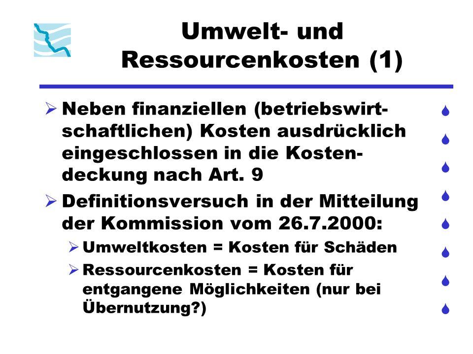 Umwelt- und Ressourcenkosten (1) Neben finanziellen (betriebswirt- schaftlichen) Kosten ausdrücklich eingeschlossen in die Kosten- deckung nach Art. 9