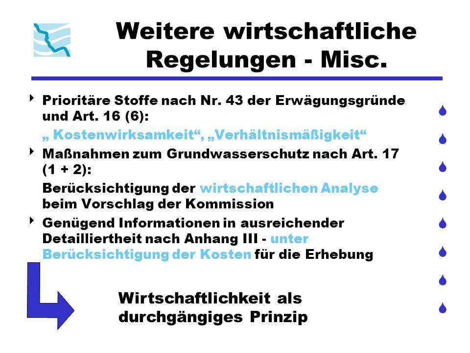 Weitere wirtschaftliche Regelungen - Misc. Prioritäre Stoffe nach Nr. 43 der Erwägungsgründe und Art. 16 (6): Kostenwirksamkeit, Verhältnismäßigkeit M