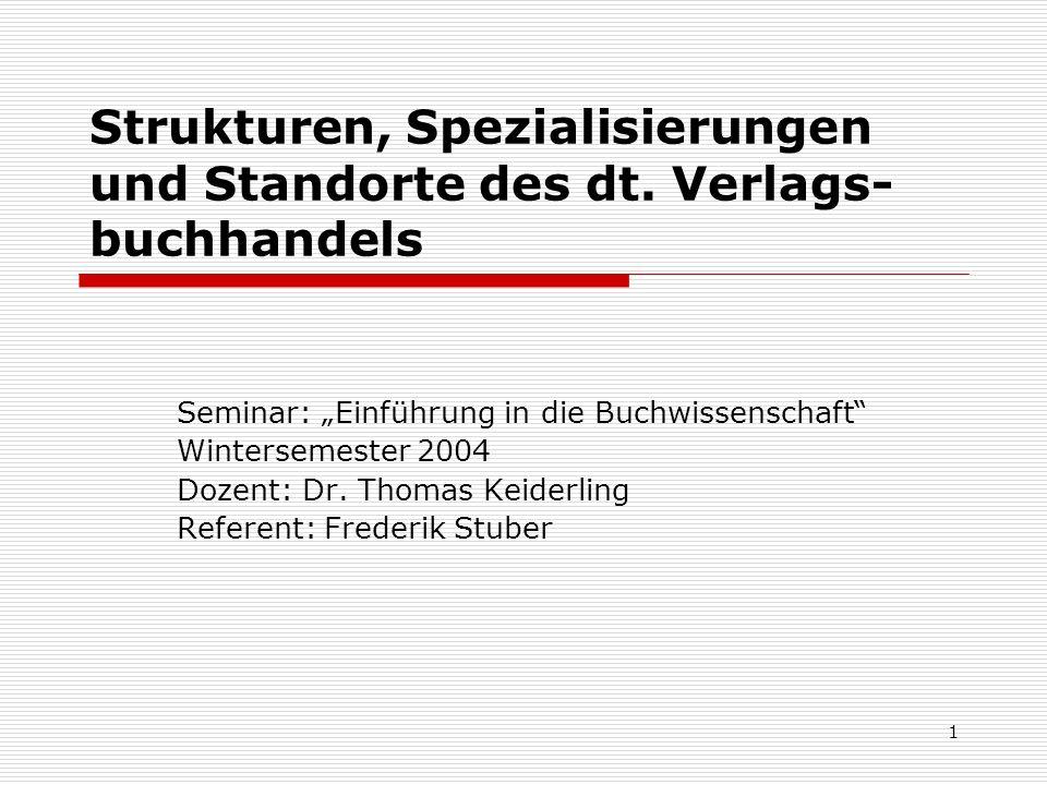 1 Strukturen, Spezialisierungen und Standorte des dt.
