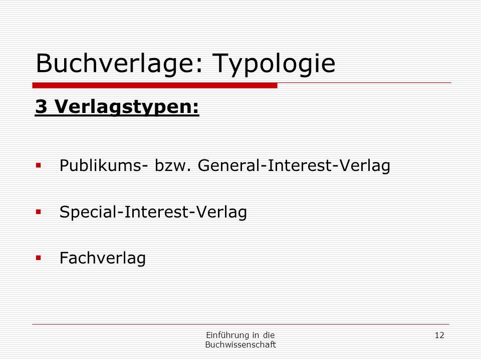 Einführung in die Buchwissenschaft 12 Buchverlage: Typologie 3 Verlagstypen: Publikums- bzw.