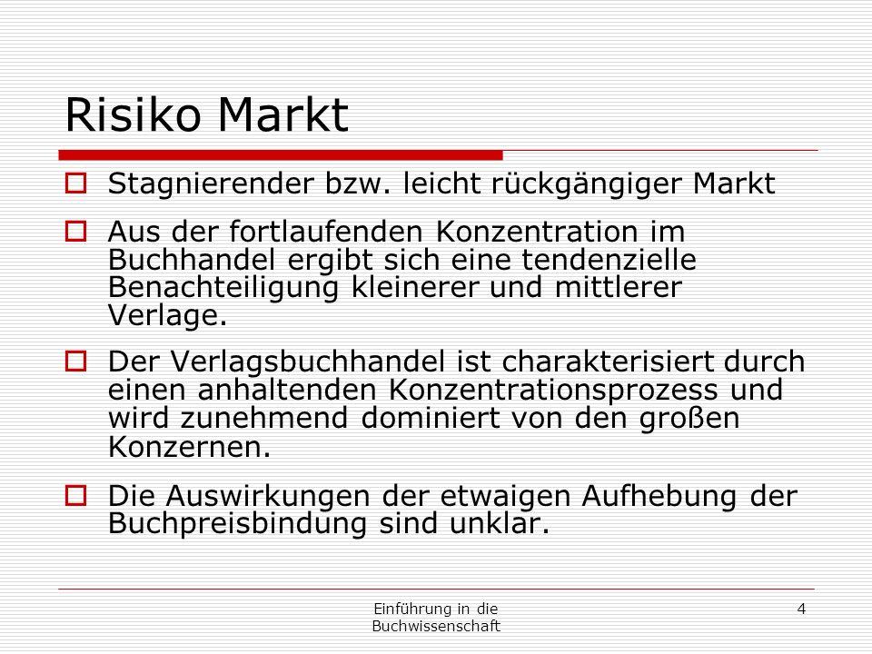 Einführung in die Buchwissenschaft 4 Risiko Markt Stagnierender bzw.
