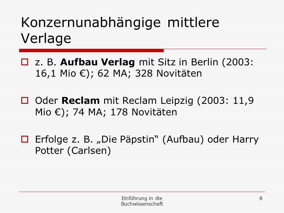 Einführung in die Buchwissenschaft 8 Konzernunabhängige mittlere Verlage z.