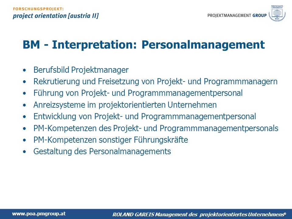 www.poa.pmgroup.at ROLAND GAREIS Management des projektorientiertes Unternehmens ® BM - Interpretation: Personalmanagement Berufsbild Projektmanager R