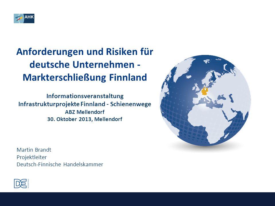 Anforderungen und Risiken für deutsche Unternehmen - Markterschließung Finnland Informationsveranstaltung Infrastrukturprojekte Finnland - Schienenweg