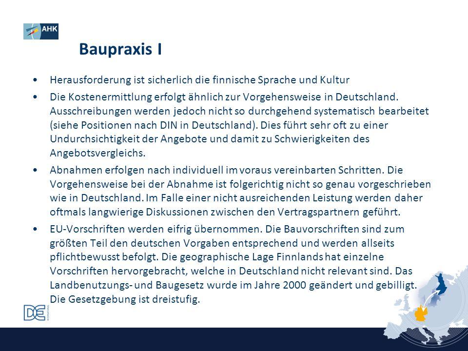 Baupraxis I Herausforderung ist sicherlich die finnische Sprache und Kultur Die Kostenermittlung erfolgt ähnlich zur Vorgehensweise in Deutschland. Au