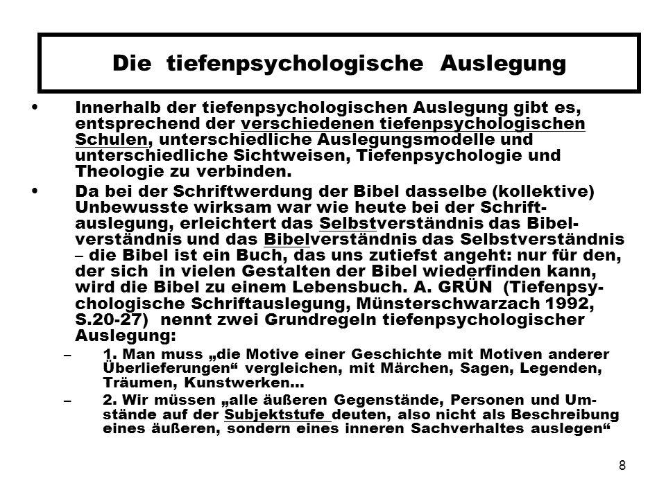 8 Die tiefenpsychologische Auslegung Innerhalb der tiefenpsychologischen Auslegung gibt es, entsprechend der verschiedenen tiefenpsychologischen Schul
