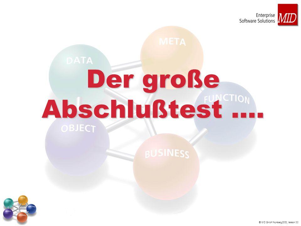 © MID GmbH Nürnberg 2003, Version 3.0 Der große Abschlußtest ….