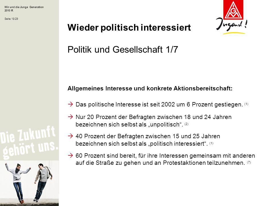 Wir und die Junge Generation 2010 ff. Seite 18/29 Allgemeines Interesse und konkrete Aktionsbereitschaft: Das politische Interesse ist seit 2002 um 6