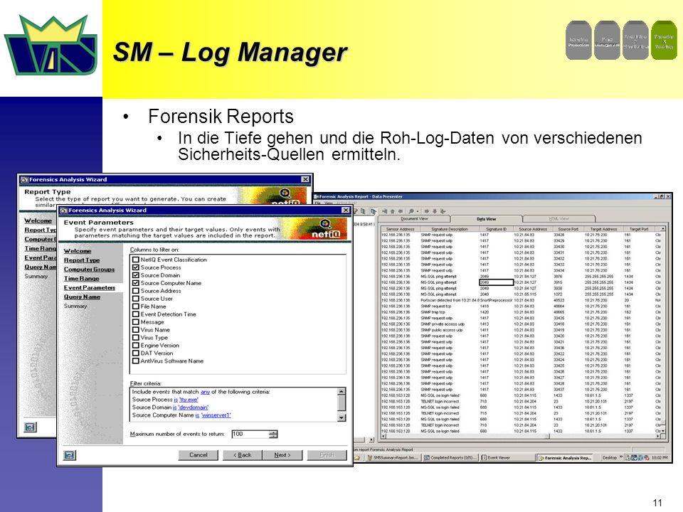 11 SM – Log Manager Forensik Reports In die Tiefe gehen und die Roh-Log-Daten von verschiedenen Sicherheits-Quellen ermitteln.