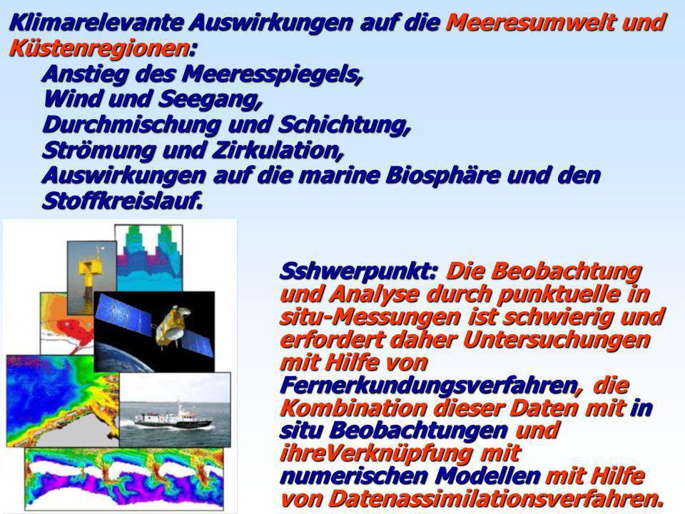 TOP-2: Globaler Wandel und Prozesse in den Ozeanen und Küsten T2.1Physikalische Prozesse in Küstenregionen S2.1.1 Datenassimilation in Küstenregio- nen: eine Methode zur Verbesserung der Aussage von Zuständen und Vorhersagen S2.1.2 Rekonstruktion und Szenarien regionaler Meeresspiegeländerungen im Bereich der Nordsee S2.1.3 Statistik extremer Sturm- und Seegangsereignisse in Küstennähe aus Radardaten T2.2 Variationen der marinen Phytoplankton-Verteilung und Primärproduktion: Ursachen und Auswirkungen S2.2.1 Analyse von biologischen Langzeit- veränderungen auf Basis hydroklimatischer Parameter (Helgoland) S2.2.2 Monitoring von Planktonblüten in der Ostsee S2.2.3 Globale Beobachtung von Phyto- Plankton Zusammensetzung und Produkti- Vität mit Hilfe von Satellitenmessungen GKSS DLR AWI