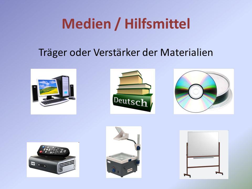 Medien / Hilfsmittel Träger oder Verstärker der Materialien