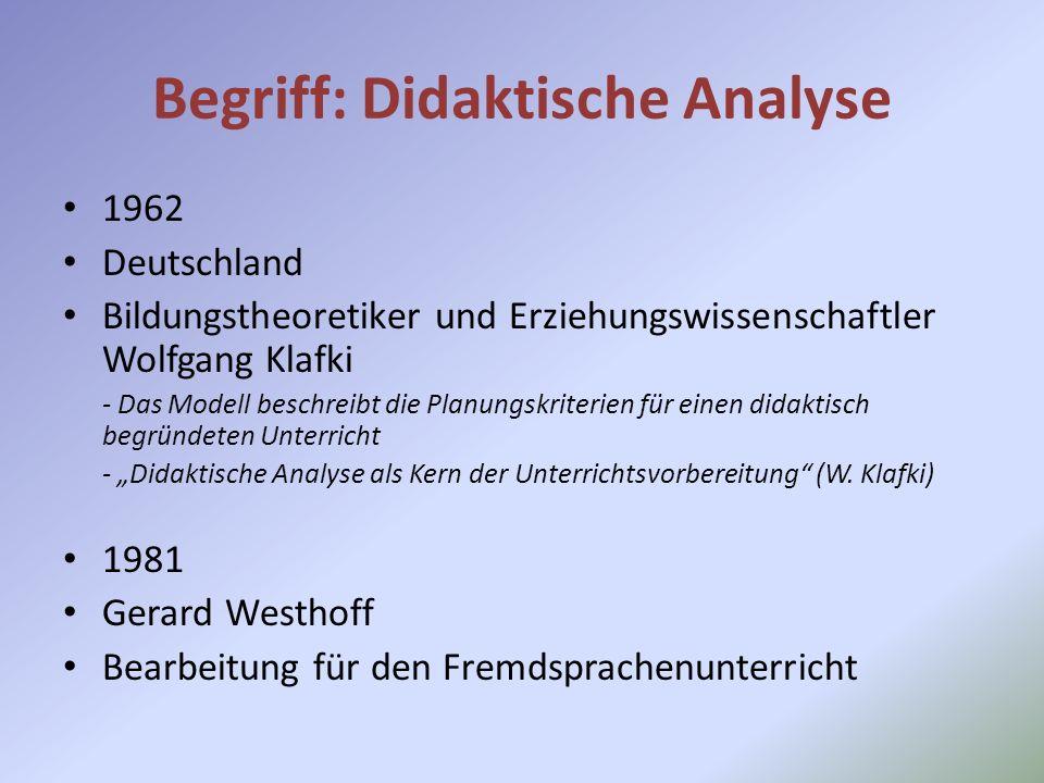 Begriff: Didaktische Analyse 1962 Deutschland Bildungstheoretiker und Erziehungswissenschaftler Wolfgang Klafki - Das Modell beschreibt die Planungskr