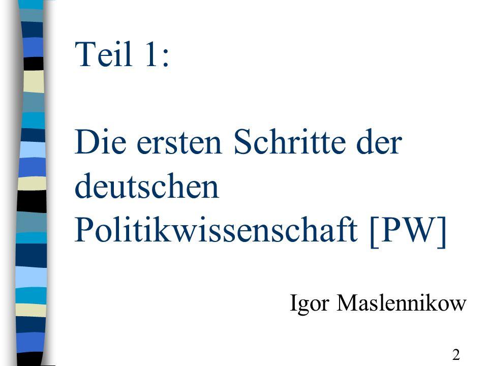 Teil 1: Die ersten Schritte der deutschen Politikwissenschaft [PW] Igor Maslennikow 2