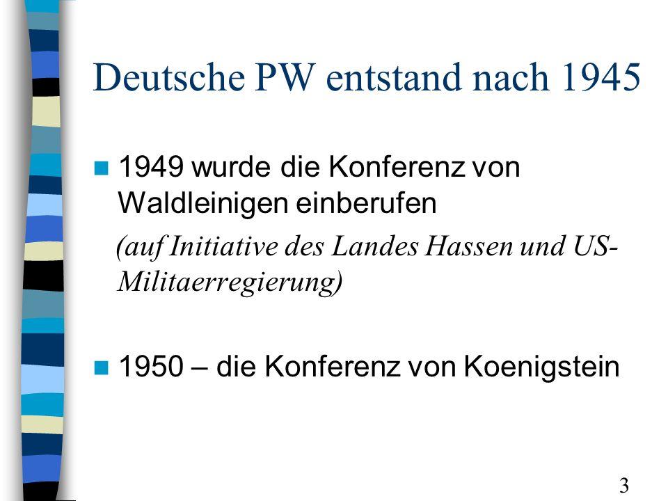 Deutsche PW entstand nach 1945 1949 wurde die Konferenz von Waldleinigen einberufen (auf Initiative des Landes Hassen und US- Militaerregierung) 1950