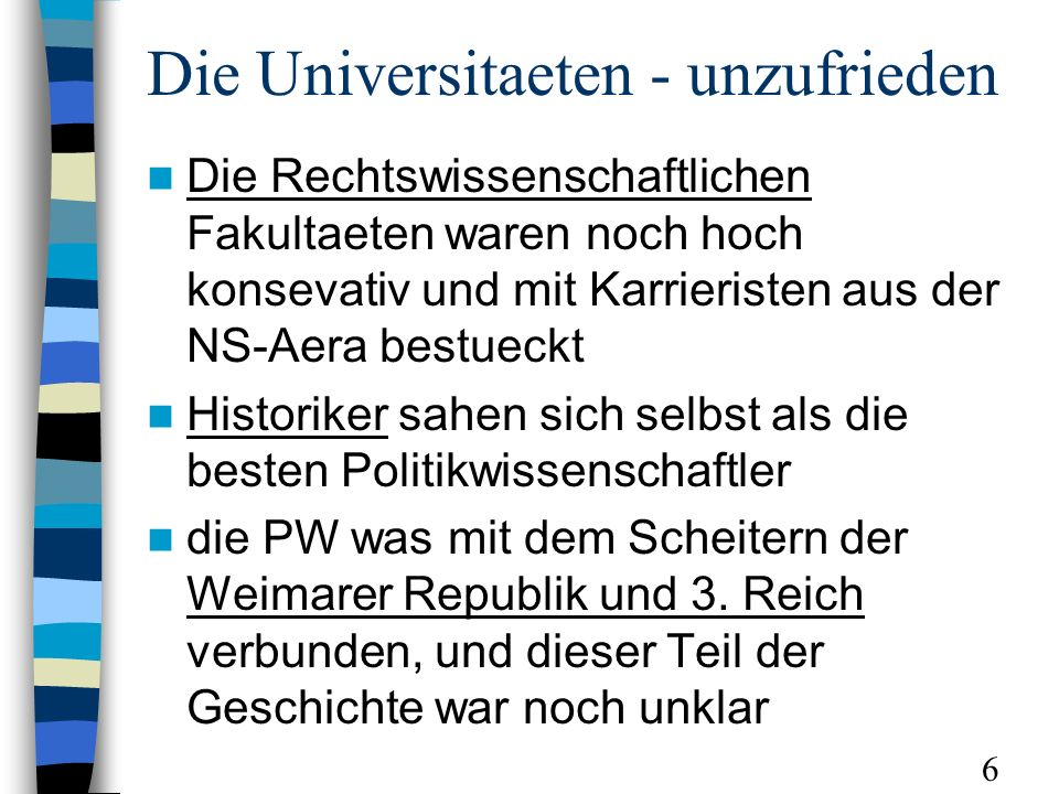 Die Universitaeten - unzufrieden Die Rechtswissenschaftlichen Fakultaeten waren noch hoch konsevativ und mit Karrieristen aus der NS-Aera bestueckt Hi