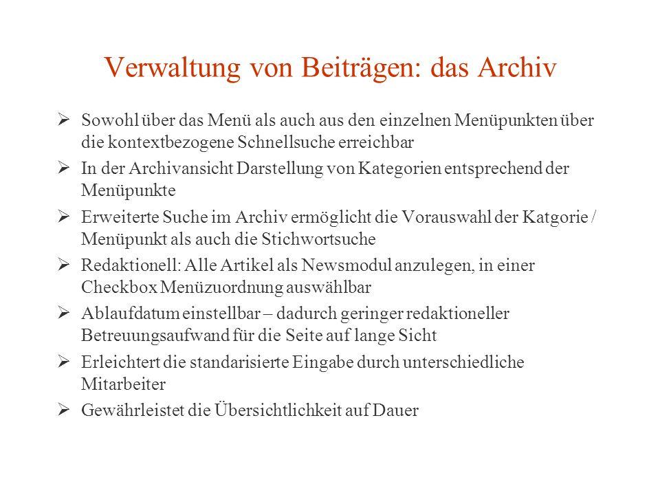 Verwaltung von Beiträgen: das Archiv Sowohl über das Menü als auch aus den einzelnen Menüpunkten über die kontextbezogene Schnellsuche erreichbar In d