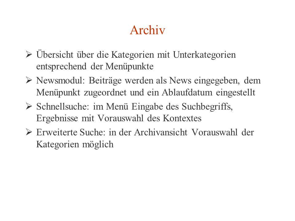 Archiv Übersicht über die Kategorien mit Unterkategorien entsprechend der Menüpunkte Newsmodul: Beiträge werden als News eingegeben, dem Menüpunkt zug