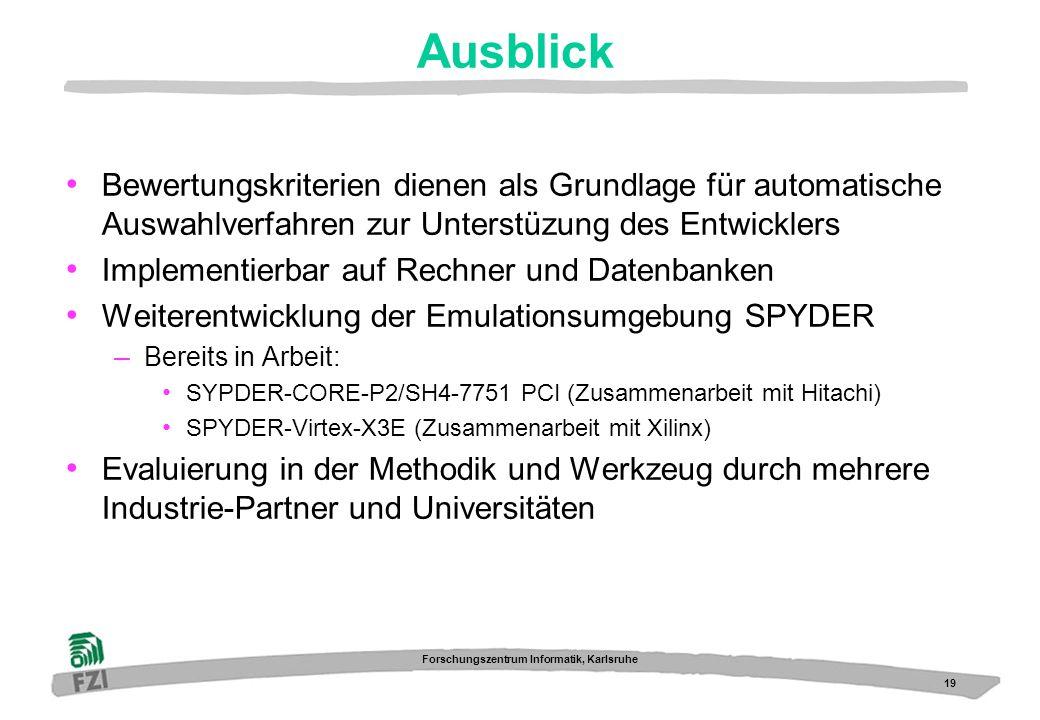 19 Forschungszentrum Informatik, Karlsruhe Ausblick Bewertungskriterien dienen als Grundlage für automatische Auswahlverfahren zur Unterstüzung des En