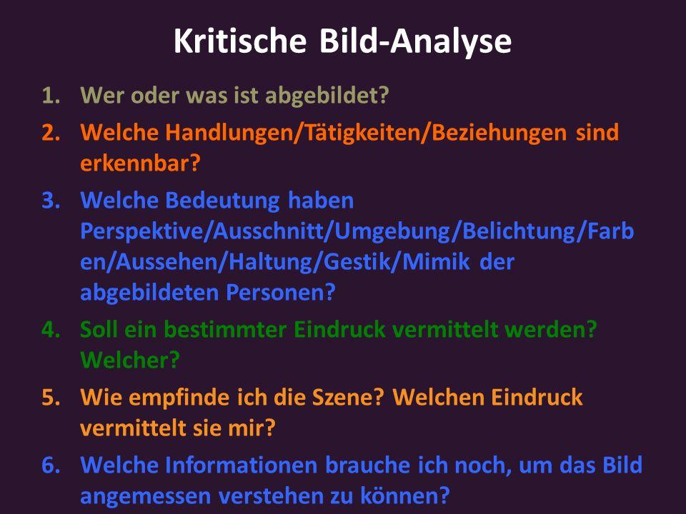 Kritische Bild-Analyse 1.Wer oder was ist abgebildet.