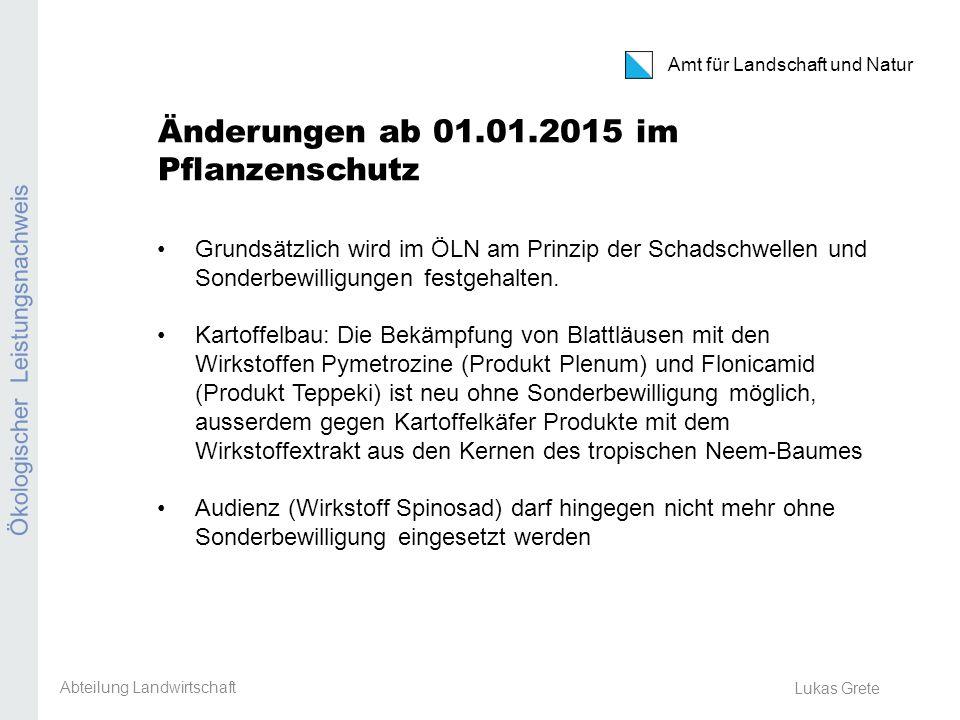 Amt für Landschaft und Natur Erosion Lukas Grete Nähstoffbilanz Abteilung Landwirtschaft Bei der Kontrolle ab 2015 ist die abgeschlossene Nährstoffbilanz des Vorjahres massgebend (Bilanzperiode 1.1.- bis 31.12.2014).