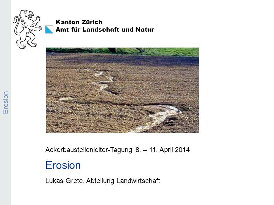 Amt für Landschaft und Natur Erosion Lukas Grete Ab wann ist die neue Regelung zum Bodenschutz zu beachten.