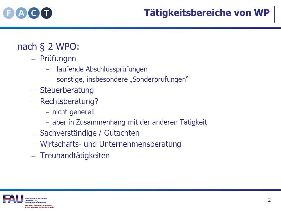 Tätigkeitsbereiche von WP nach § 2 WPO: Prüfungen laufende Abschlussprüfungen sonstige, insbesondere Sonderprüfungen Steuerberatung Rechtsberatung? ni