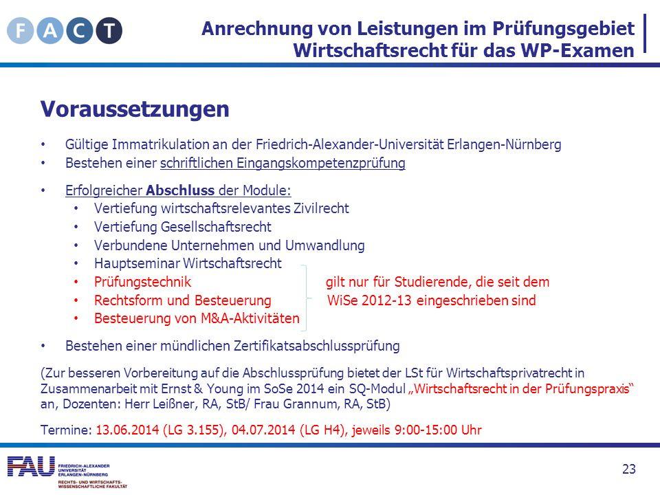 Anrechnung von Leistungen im Prüfungsgebiet Wirtschaftsrecht für das WP-Examen Voraussetzungen Gültige Immatrikulation an der Friedrich-Alexander-Univ
