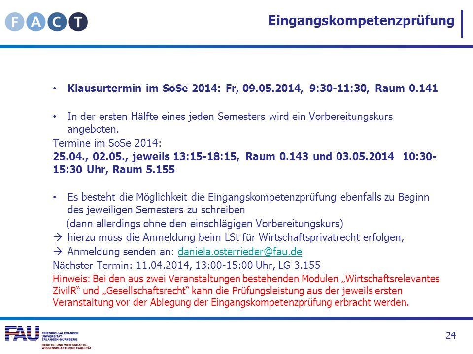 Eingangskompetenzprüfung Klausurtermin im SoSe 2014: Fr, 09.05.2014, 9:30-11:30, Raum 0.141 In der ersten Hälfte eines jeden Semesters wird ein Vorber