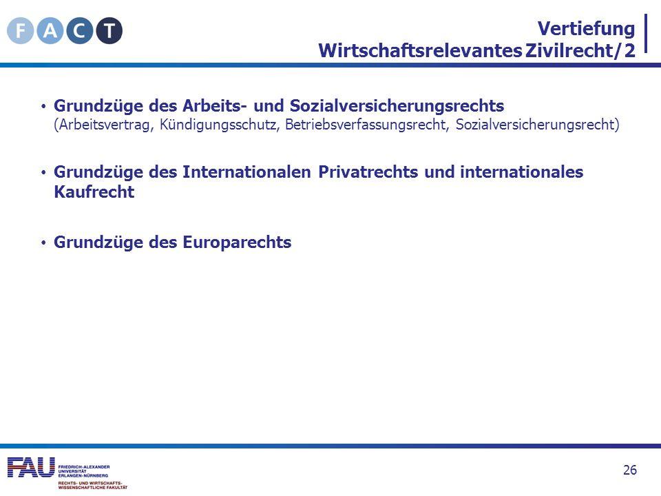 Vertiefung Wirtschaftsrelevantes Zivilrecht/2 Grundzüge des Arbeits- und Sozialversicherungsrechts (Arbeitsvertrag, Kündigungsschutz, Betriebsverfassu